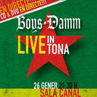 Boys Damm - Live in Tona